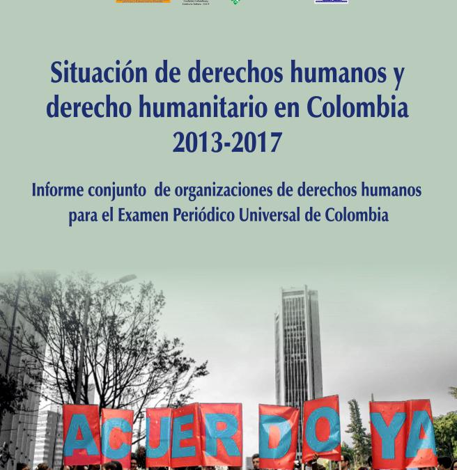 Situación de Derechos Humanos y Derecho Humanitario en Colombia 2013 -2017.