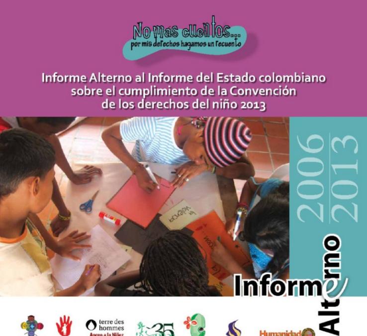 2014: Informe Alterno al Informe del Estado colombiano sobre el cumplimiento de la Convención de los derechos del niño.