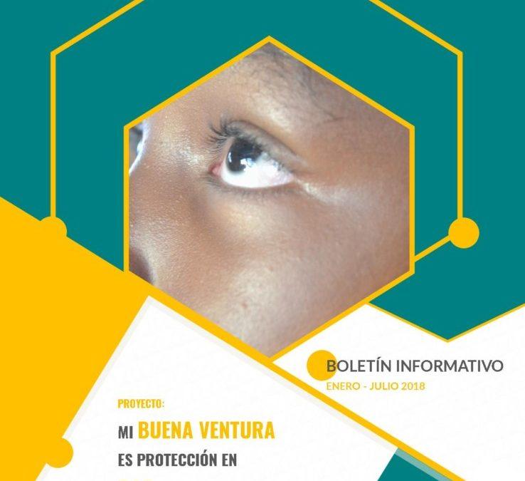 Boletín informativo mi Buena Ventura es protección en paz (enero – julio 2018).