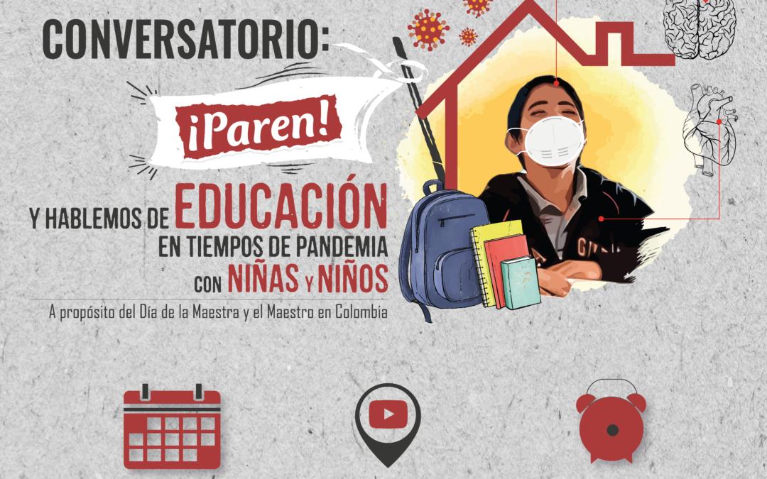 Conversatorio: ¡PAREN! y hablemos de Educación en tiempos de pandemia con Niñas y Niños